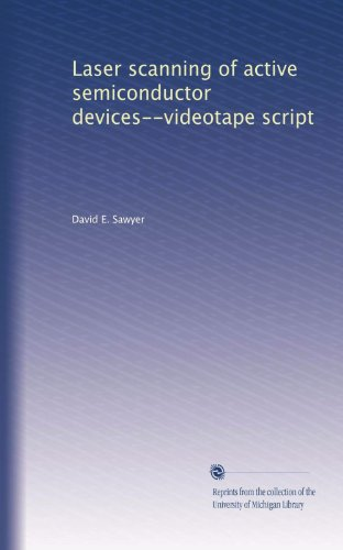Laser scanning of active semiconductor devices--videotape script