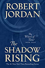 The Shadow Rising: Book Four of 'The Wheel of T