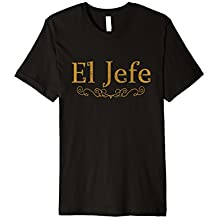Boss in Spanish El Jefe T Shirt, Funny CEO Shirt for bosses