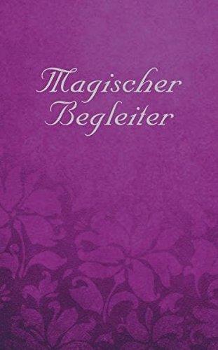 Magischer Begleiter. Dein Begleiter für Magische Zeiten 2012-2024: Taschenkalender