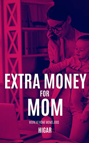 Amazon Com Extra Money For Mom Work At Home Moms Jobs And Ideas
