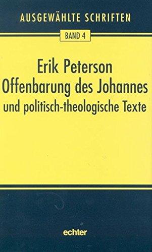 Ausgewählte Schriften: Offenbarung des Johannes und politisch-theologische Texte: Bd. 4