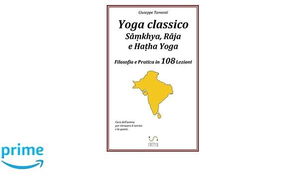Yoga classico. Samkhya, Raja e Hatha Yoga. Filosofia e ...