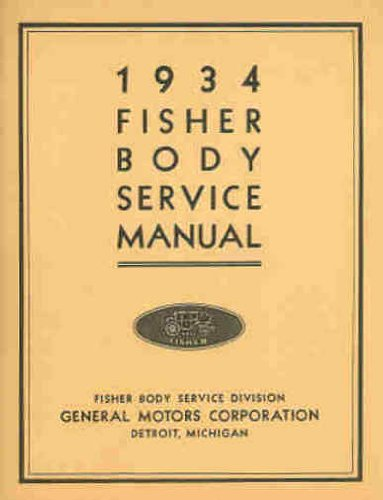 1933 & 1934 CHEVROLET, BUICK, PONTIAC, CADILLAC, LaSALLE, OAKLAND, OLDSMOBILE FACTORY REPAIR SHOP & SERVICE MANUAL INCUDES: ALL MODELS - OLDS CHEVY 33 34 ()