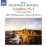Peter Maxwell Davies: Symphony No. 3 / Cross Lane Fair