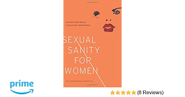 Sexual Sanity for Women: Healing from Sexual and Relational