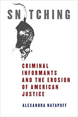 Book Snitching: Criminal Informants and the Erosion of American Justice by Natapoff, Alexandra (2009)