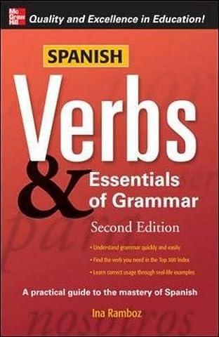 Spanish Verbs & Essentials of Grammar, 2E (Verbs and Essentials of Grammar Series) (A Guide To Spanish)