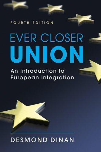 Ever Closer Union: An Introduction to European Integration [Paperback] [2010] (Author) Desmond Dinan