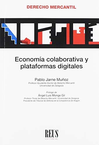 Economía colaborativa y plataformas digitales (Derecho mercantil) por Jarne Muñoz, Pablo,Monge Gil, Ángel Luis