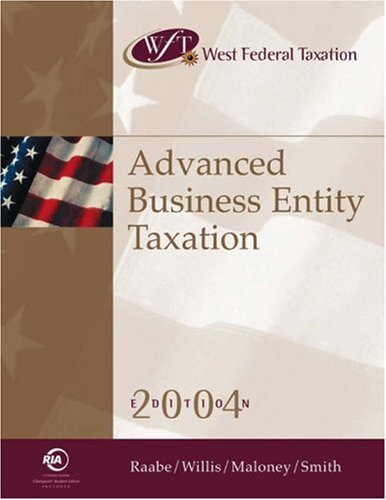 West Federal Taxation: Advanced Business Entity Taxation 2004, Professional Version