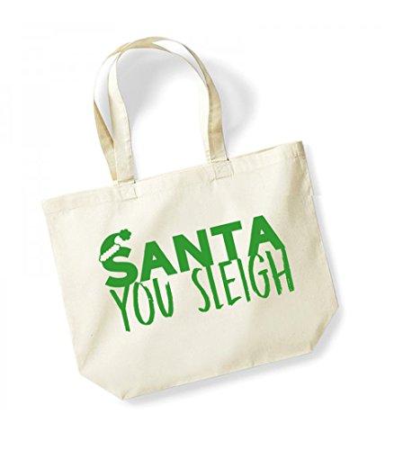 Santa You Sleigh - Large Canvas Fun Slogan Tote Bag Natural/Green
