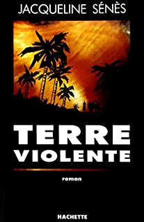 Terre violente, Sénès, Jacqueline