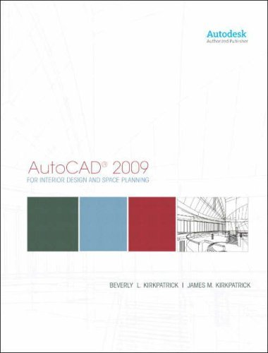 AutoCAD for Interior Design and Space Planning 2009 by Kirkpatrick Beverly L. Kirkpatrick James M. (2008-05-29) Paperback