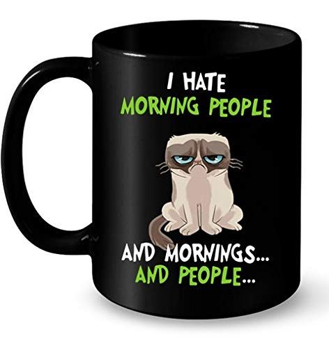 (Grumpy Cat I Hate Morning People And Mornings And People Muqs 11OZ Coffee)