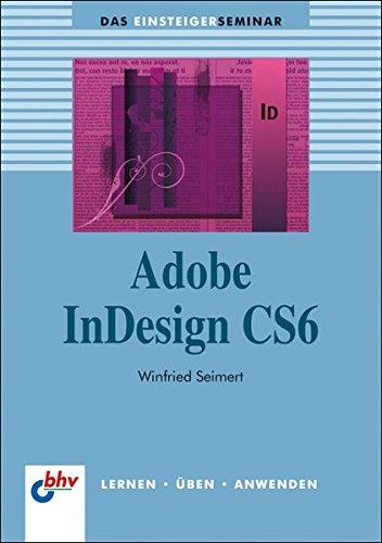 Adobe InDesign CS6 (bhv Einsteigerseminar)