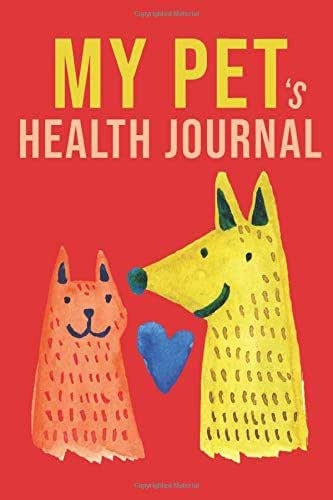 "My Pet's Health Journal: Pet Medical & Health Tracker: | 100 pages 6""x9"" 