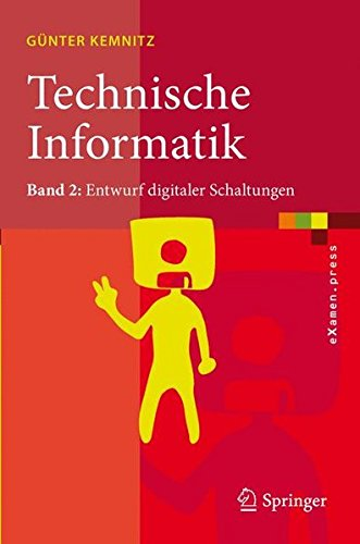 Technische Informatik Band 2 Entwurf digitaler Schaltungen (eXamen.press) (German and English Edition) [Kemnitz, Günter] (Tapa Blanda)