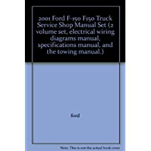 2001 Ford F-150 F150 Truck Service Shop Manual Set (2 volume set, electrical wiring diagrams manual, specifications manual, and the towing manual.)