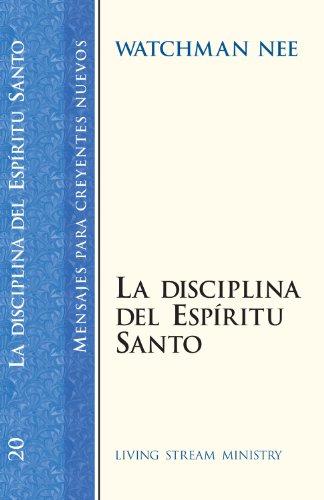 The Discipline of the Holy Spirit (version en español)La Desciplina Del Espiritu Santo (Mensajes Para Creyentes Nuevos/New Believer's Series) (Spanish Edition) [Watchman Nee] (Tapa Blanda)