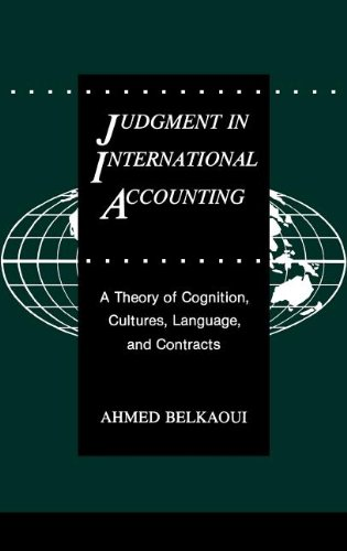 Judgment in International Accounting: A Theory of Cognition, Cultures, Language, and Contracts by Brand: Praeger