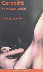 Carnalita: 99 racconti erotici (Italian Edition)