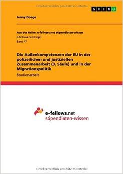 Book Die Außenkompetenzen der EU in der polizeilichen und justiziellen Zusammenarbeit (3. Säule) und in der Migrationspolitik