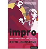Impro Improvisation and the Theatre by Johnstone, Keith ( Author ) ON Jun-29-2007, Paperback