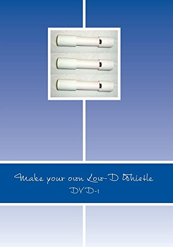 Make your own Low-D Whistle