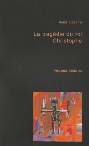 LA Tragedie Du Roi Christophe (French Edition)