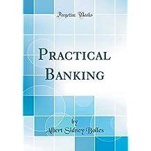 Practical Banking (Classic Reprint)