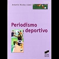 Periodismo deportivo (Periodismo especializado nº 3) (Spanish Edition)