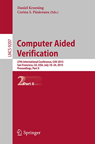 Download Computer Aided Verification: 27th International Conference, CAV 2015, San Francisco, CA, USA, July 18-24, 2015, Proceedings, Part II (Lecture Notes in Computer Science) Pdf