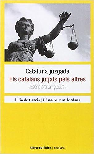 Amazon Com Cataluna Juzgada Els Catalans Jutjats Pels Altres