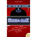 B2OBA QUIZ: Un Quiz dedié aux Authentiques Fans'zer du DUC (BOOBA QUIZ - Version Platine t. 4) (French Edition)