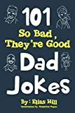 #1: 101 So Bad, They're Good Dad Jokes