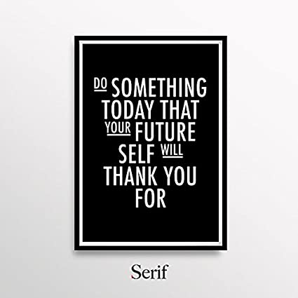 amazon com motivational poster do something today that your future
