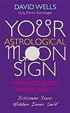 Your Astrological Moonsign: Werewolf, Angel, Vampire, Saint Discover Your Hidden Inner Self