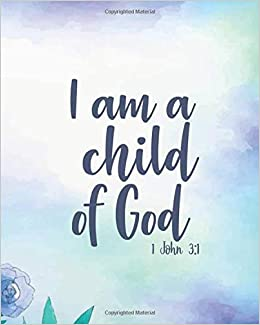i am a child of god bible quotes notebooks and journals christian