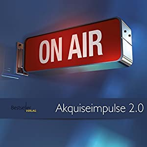 Akquiseimpulse 2.0 Hörbuch