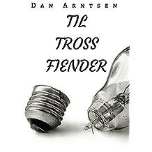 Til tross fiender (Norwegian Edition)
