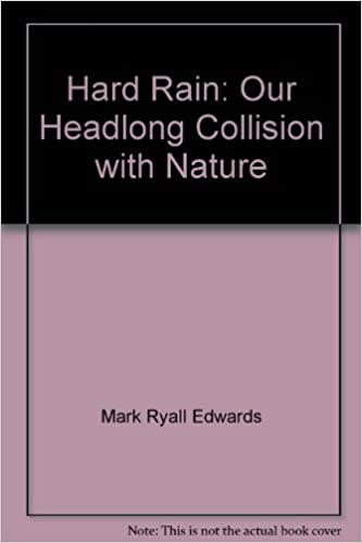 Book Hard Rain: Our Headlong Collision with Nature