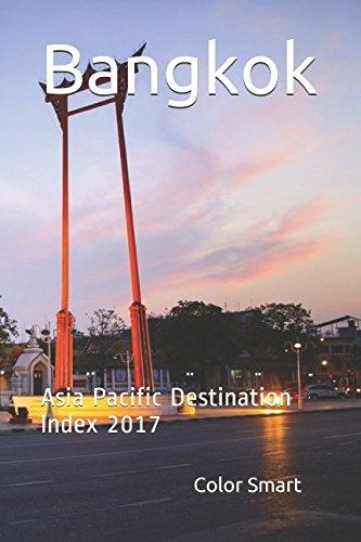 Bangkok: Asia Pacific Destination Index 2017...