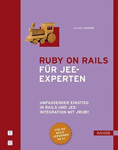 Ruby on Rails für JEE-Experten: Umfassender Einstieg in Rails und JEE-Integration mit JRuby Gebundenes Buch – 1. Oktober 2008 Michael Johann 3446415351 Enterprise Edition Java (EDV)