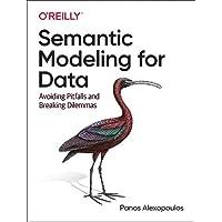 Semantic Modeling for Data: Avoiding Pitfalls and Breaking Dilemmas