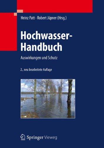 Hochwasser-Handbuch: Auswirkungen und Schutz Gebundenes Buch – 27. Juni 2013 Heinz Patt Robert Jüpner Springer Vieweg 3642281907