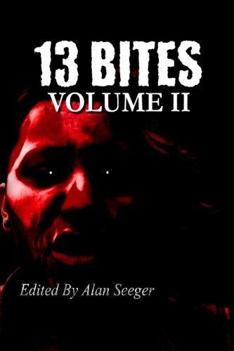 13 Bites Volume II (13 Bites Anthology Series) (Volume 2)