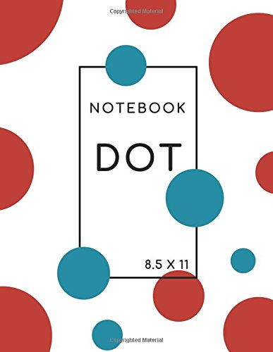 Dot Notebook 8.5 x 11: White-Red-Blue, Softcover, Dotted Grid, Numbered Page, Large, Letter Size,  Journal (Journal Notebook Dots) ebook
