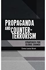 Propaganda and counter-terrorism: Strategies for global change Paperback