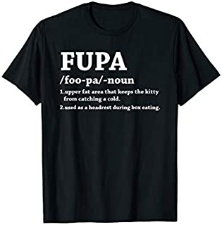 Fupa  | Fupa Definition Funny T-shirt | Size S - 5XL